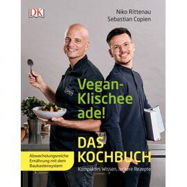 Vegan-Klischee ade! Das Kochbuch, Niko Rittenau & Sebastian Copien